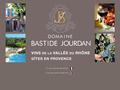 Domaine Bastide Jourdan : petit vignoble familial au coeur des Côtes du Rhône - Vaucluse et Drôme