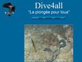 Dive 4 All : centre de plongée spécialisé dans la formation de diabétiques dans le Var
